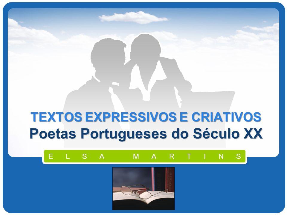 Company Logo TEXTOS EXPRESSIVOS E CRIATIVOS Poetas Portugueses do Século XX ELSA MARTINS