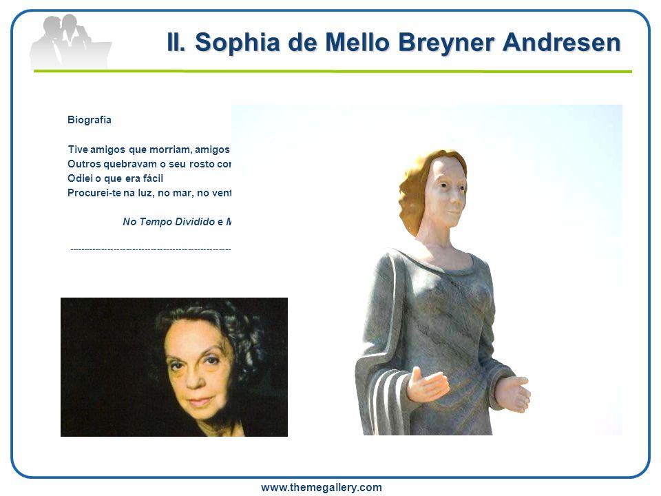 Sophia de Mello Breyner Andresen Sophia de Mello Breyner Andresen (Porto, 6 de Novembro de 1919 Lisboa, 2 de Julho de 2004) foi uma das mais importantes poetisas portuguesas do século XX.