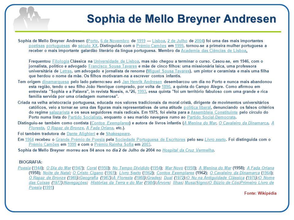 Sophia de Mello Breyner Andresen Sophia de Mello Breyner Andresen (Porto, 6 de Novembro de 1919 Lisboa, 2 de Julho de 2004) foi uma das mais important