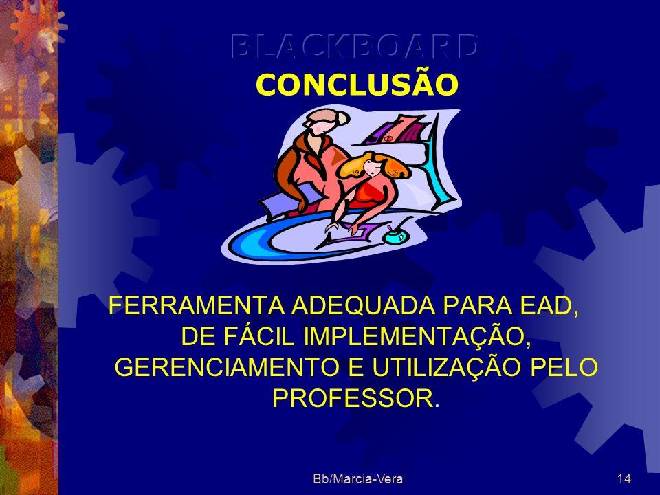 Bb/Marcia-Vera13 OPERACIONALIDADE PRATICIDADE DE USO E ARQUITETURA ASPECTOS PEDAGÓGICOS Interatividade Compartilhamento Comunicabilidade SUPORTE TÉCNI