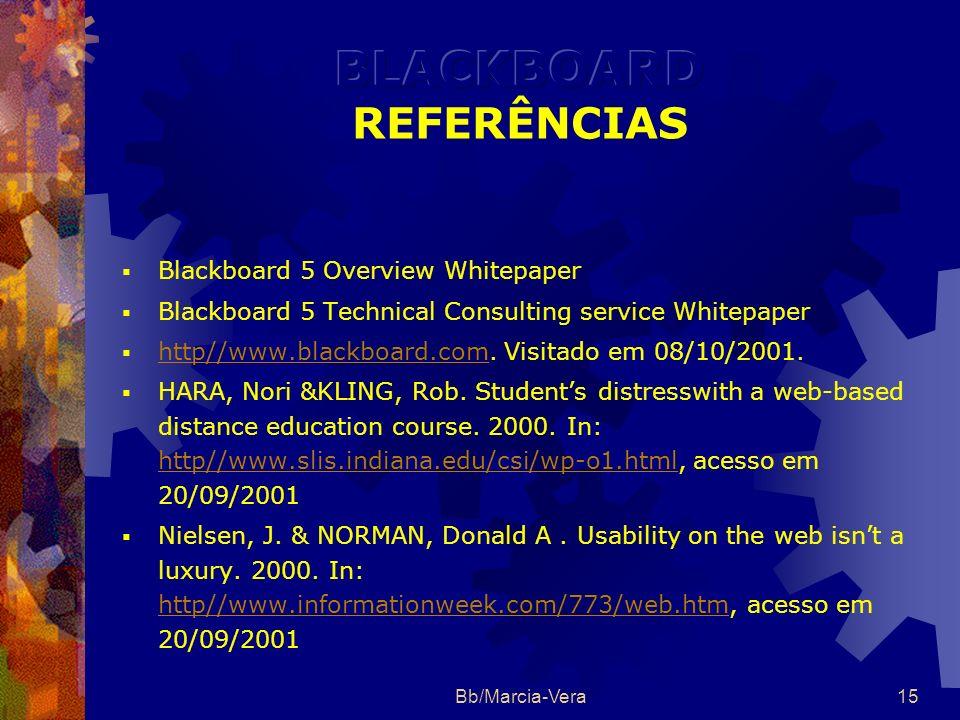 Bb/Marcia-Vera14 FERRAMENTA ADEQUADA PARA EAD, DE FÁCIL IMPLEMENTAÇÃO, GERENCIAMENTO E UTILIZAÇÃO PELO PROFESSOR.