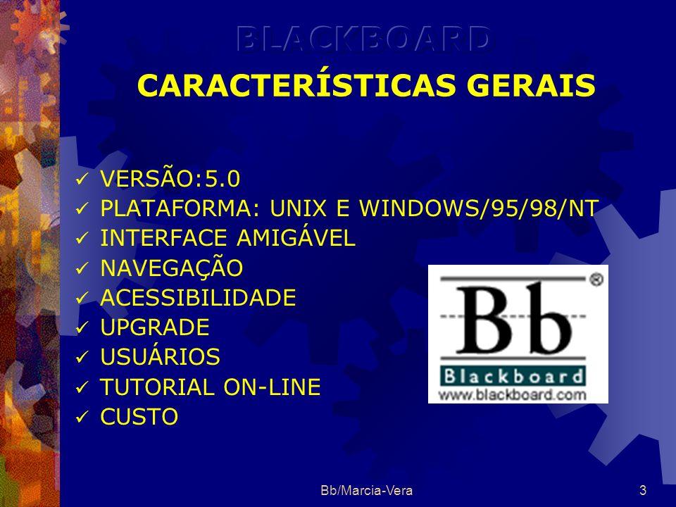 Bb/Marcia-Vera3 VERSÃO:5.0 PLATAFORMA: UNIX E WINDOWS/95/98/NT INTERFACE AMIGÁVEL NAVEGAÇÃO ACESSIBILIDADE UPGRADE USUÁRIOS TUTORIAL ON-LINE CUSTO