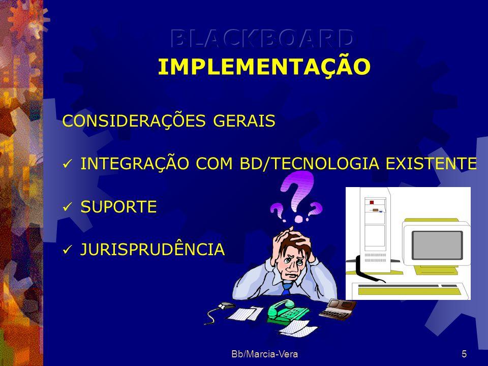 Bb/Marcia-Vera5 CONSIDERAÇÕES GERAIS INTEGRAÇÃO COM BD/TECNOLOGIA EXISTENTE SUPORTE JURISPRUDÊNCIA