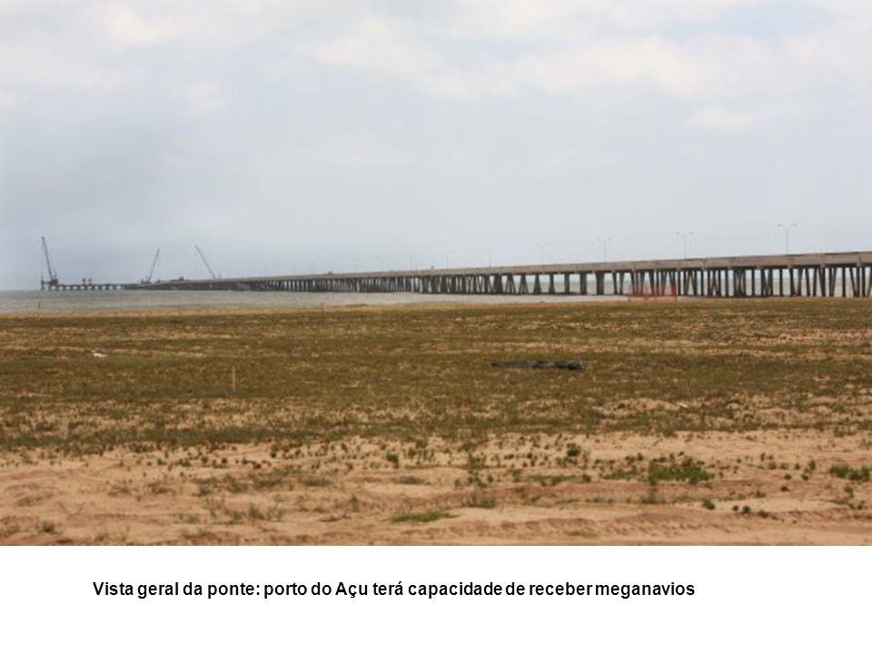 Vista geral da ponte: porto do Açu terá capacidade de receber meganavios