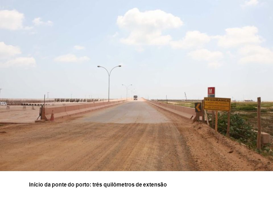 Início da ponte do porto: três quilômetros de extensão