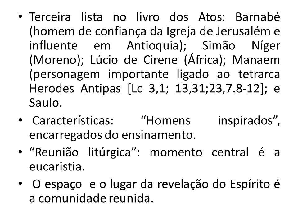 Terceira lista no livro dos Atos: Barnabé (homem de confiança da Igreja de Jerusalém e influente em Antioquia); Simão Níger (Moreno); Lúcio de Cirene