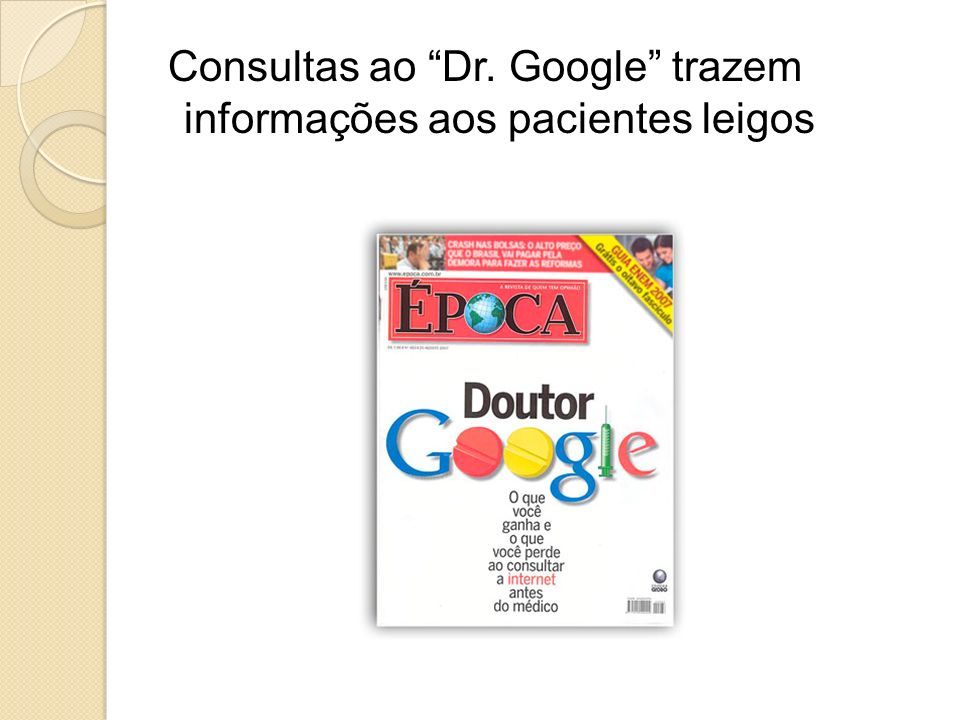Consultas ao Dr. Google trazem informações aos pacientes leigos