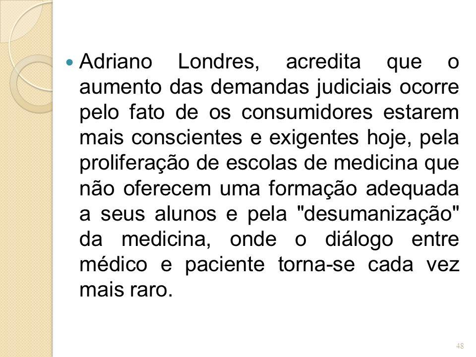 Adriano Londres, acredita que o aumento das demandas judiciais ocorre pelo fato de os consumidores estarem mais conscientes e exigentes hoje, pela pro
