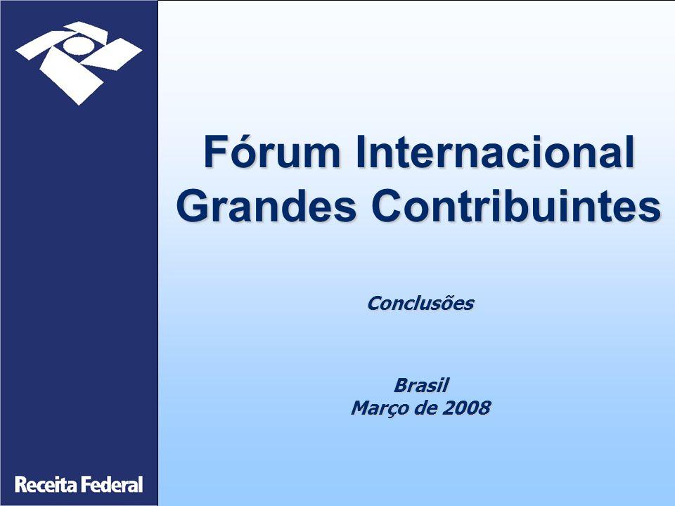 Fórum Internacional Grandes Contribuintes Conclusões Brasil Março de 2008
