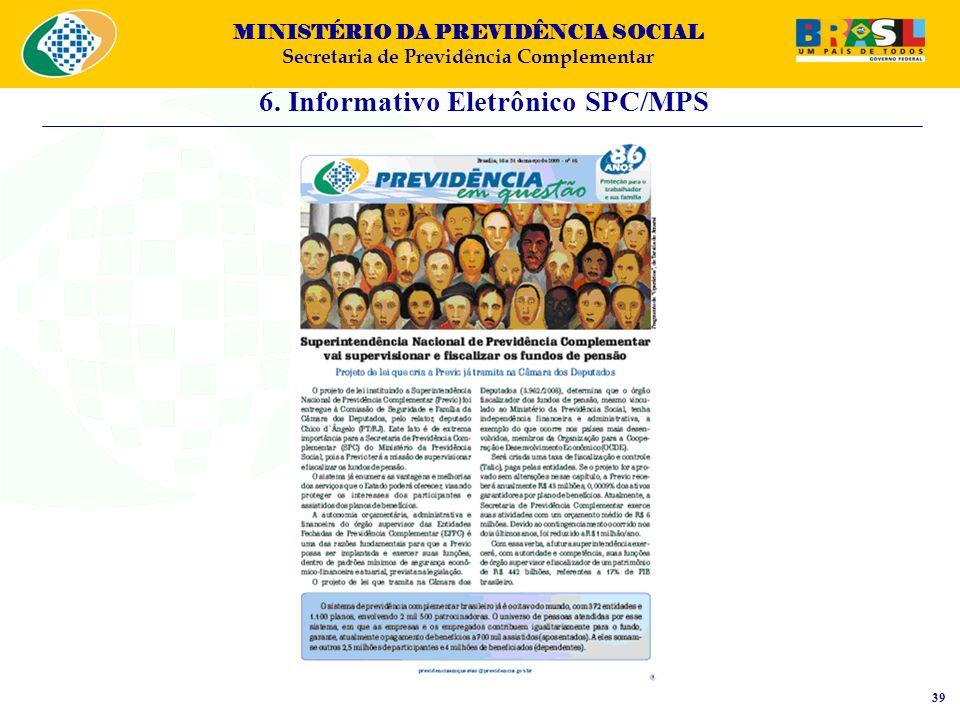 MINISTÉRIO DA PREVIDÊNCIA SOCIAL Secretaria de Previdência Complementar 6. Informativo Eletrônico SPC/MPS 39
