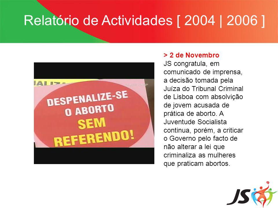 > 2 de Novembro JS congratula, em comunicado de imprensa, a decisão tomada pela Juíza do Tribunal Criminal de Lisboa com absolvição de jovem acusada d