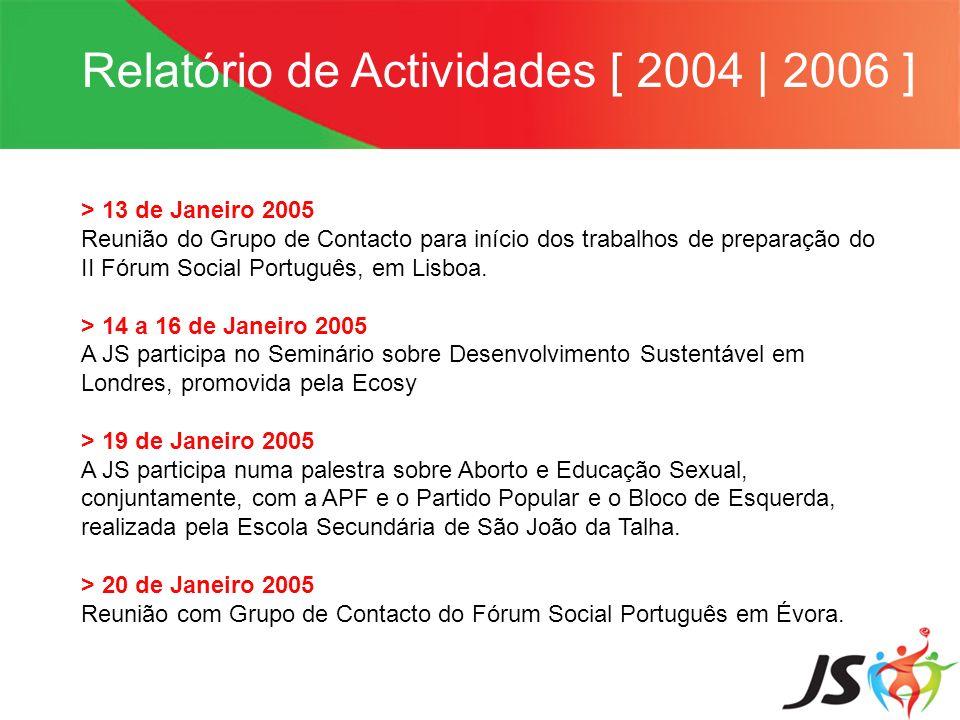 Relatório de Actividades [ 2004   2006 ] > 13 de Janeiro 2005 Reunião do Grupo de Contacto para início dos trabalhos de preparação do II Fórum Social