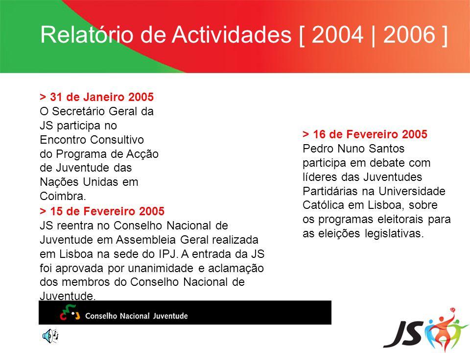 Relatório de Actividades [ 2004   2006 ] > 31 de Janeiro 2005 O Secretário Geral da JS participa no Encontro Consultivo do Programa de Acção de Juvent