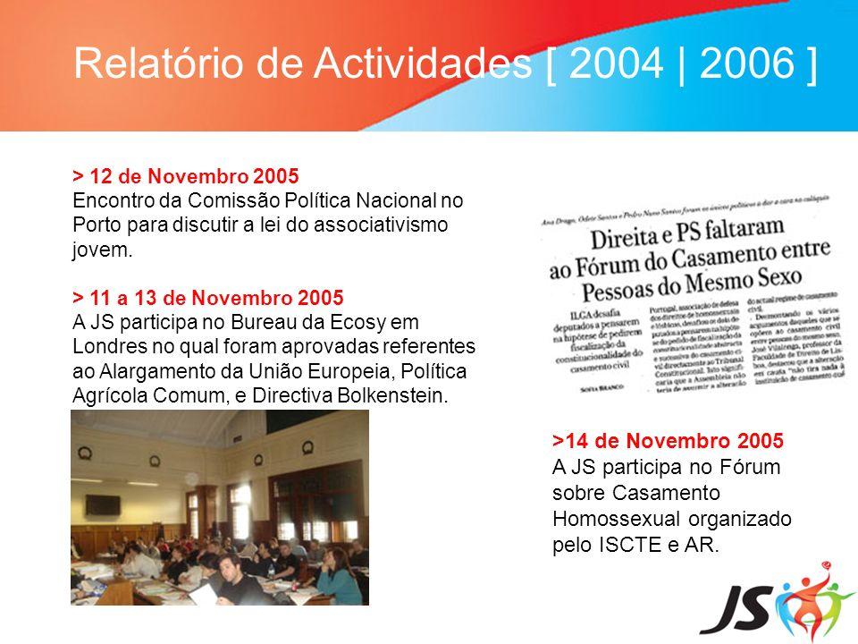 Relatório de Actividades [ 2004 | 2006 ] > 12 de Novembro 2005 Encontro da Comissão Política Nacional no Porto para discutir a lei do associativismo j