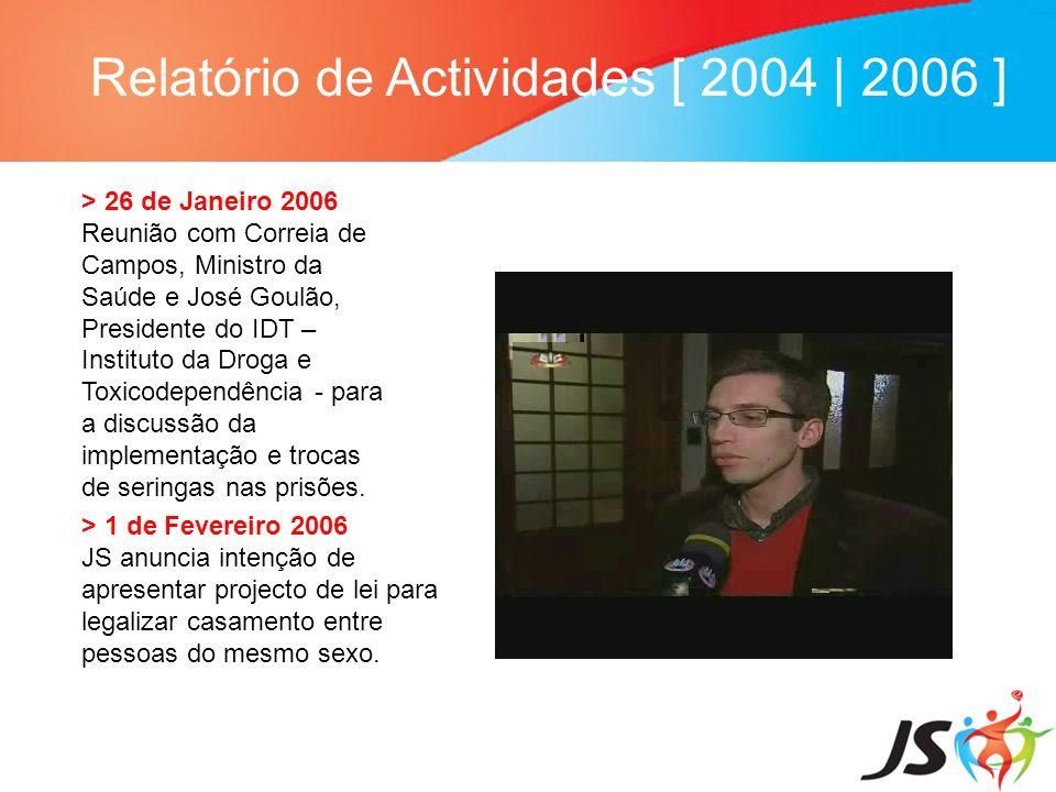 Relatório de Actividades [ 2004 | 2006 ] > 26 de Janeiro 2006 Reunião com Correia de Campos, Ministro da Saúde e José Goulão, Presidente do IDT – Inst