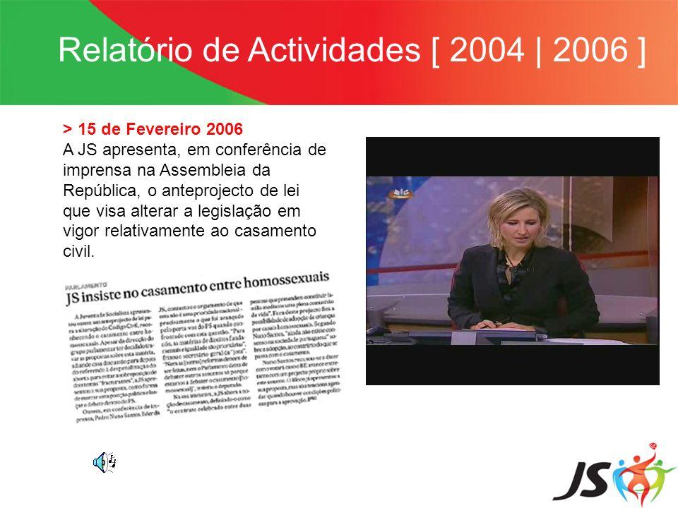 Relatório de Actividades [ 2004 | 2006 ] > 15 de Fevereiro 2006 A JS apresenta, em conferência de imprensa na Assembleia da República, o anteprojecto