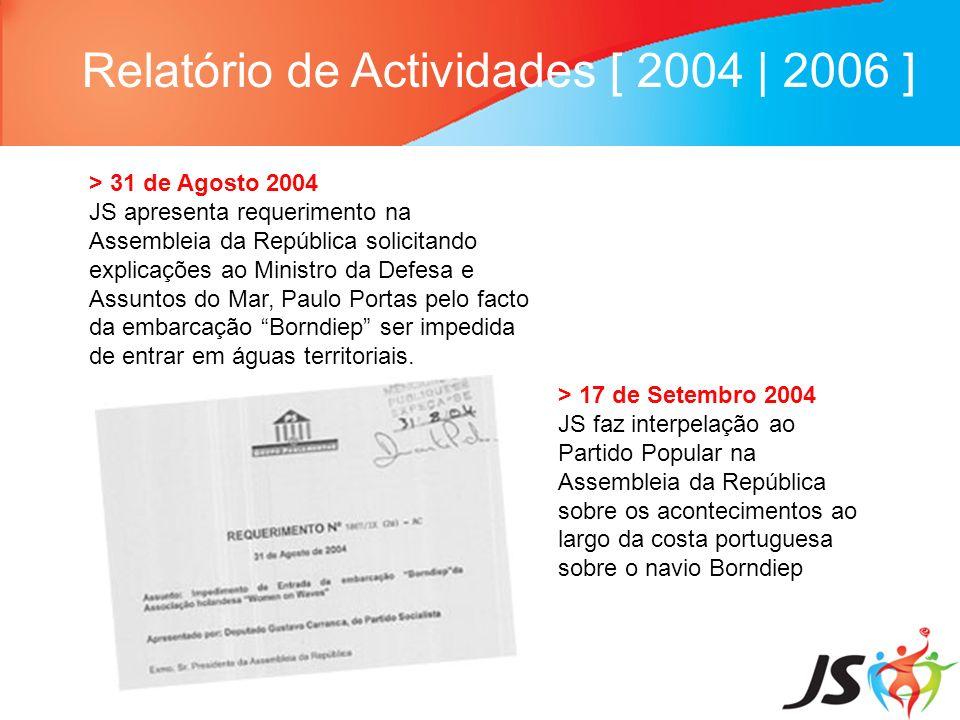 Relatório de Actividades [ 2004 | 2006 ] > 31 de Agosto 2004 JS apresenta requerimento na Assembleia da República solicitando explicações ao Ministro