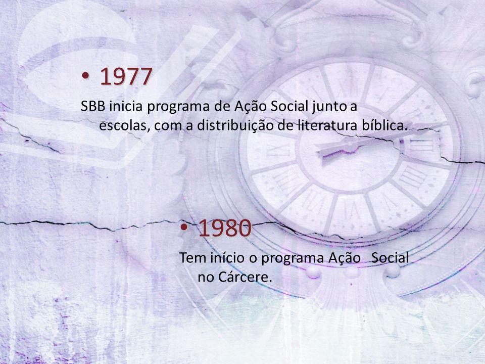 1977 1977 SBB inicia programa de Ação Social junto a escolas, com a distribuição de literatura bíblica. 1980 1980 Tem início o programa Ação Social no