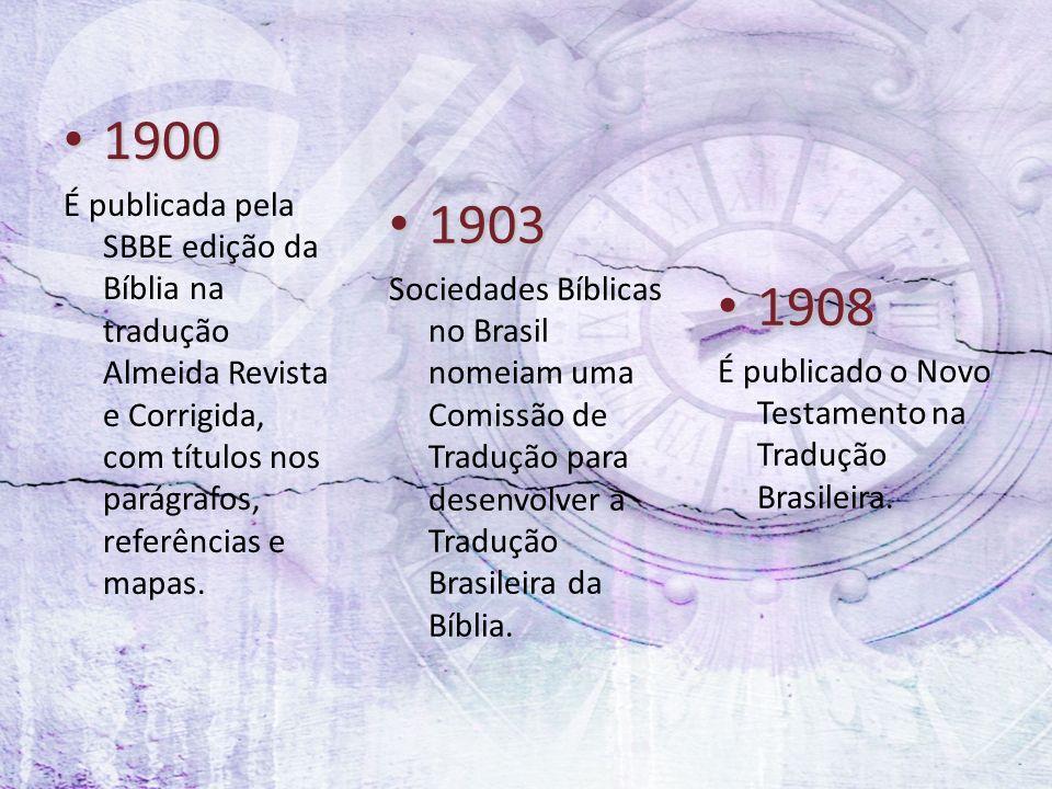 1900 1900 É publicada pela SBBE edição da Bíblia na tradução Almeida Revista e Corrigida, com títulos nos parágrafos, referências e mapas. 1903 1903 S