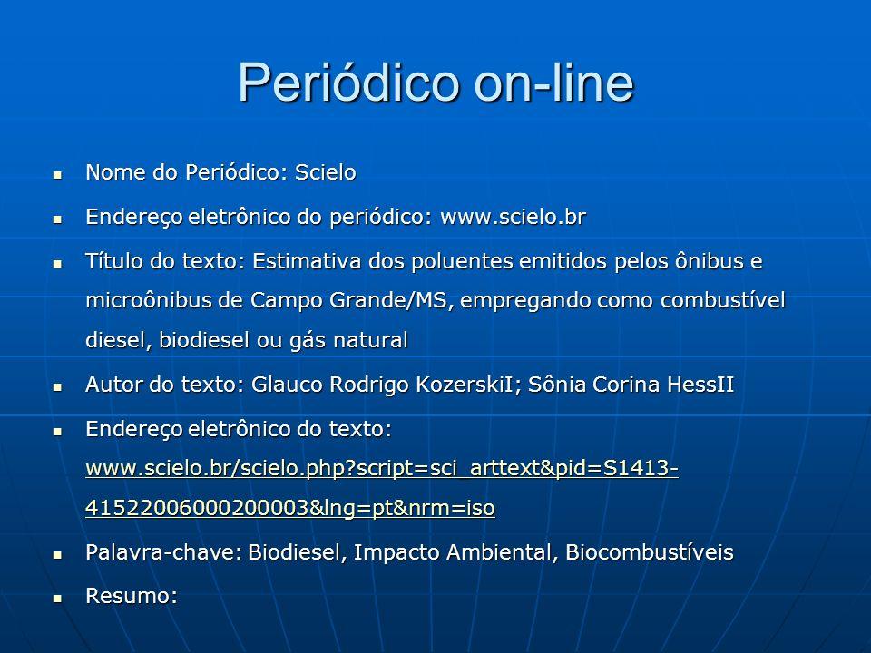 Periódico on-line Nome do Periódico: Scielo Nome do Periódico: Scielo Endereço eletrônico do periódico: www.scielo.br Endereço eletrônico do periódico