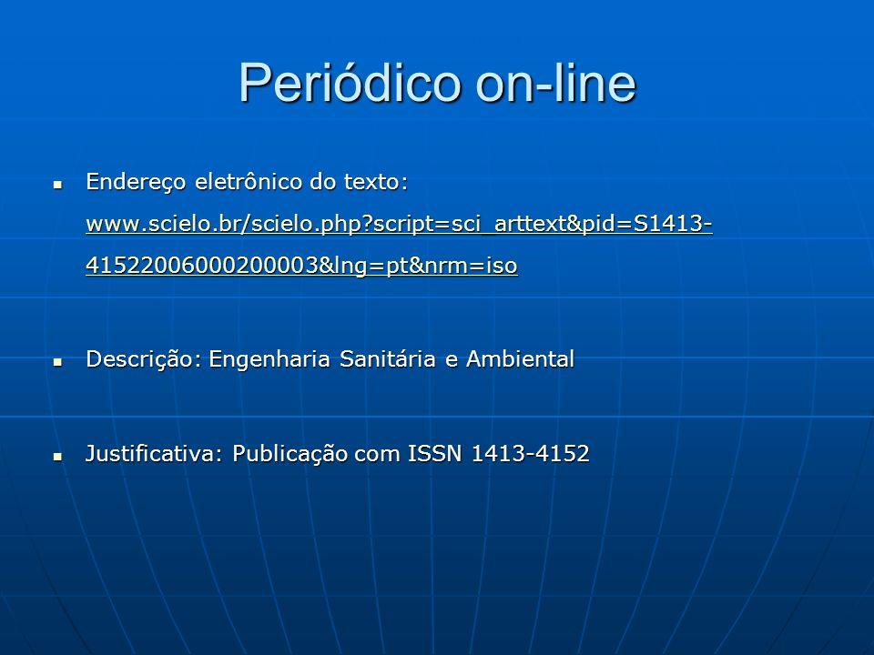 Periódico on-line Endereço eletrônico do texto: www.scielo.br/scielo.php?script=sci_arttext&pid=S1413- 41522006000200003&lng=pt&nrm=iso Endereço eletr