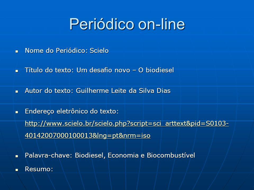 Periódico on-line Nome do Periódico: Scielo Nome do Periódico: Scielo Título do texto: Um desafio novo – O biodiesel Título do texto: Um desafio novo