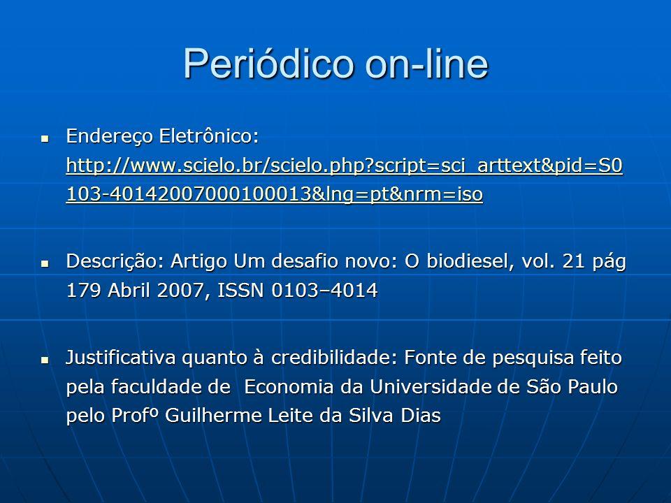 Periódico on-line Endereço Eletrônico: http://www.scielo.br/scielo.php?script=sci_arttext&pid=S0 103-40142007000100013&lng=pt&nrm=iso Endereço Eletrôn