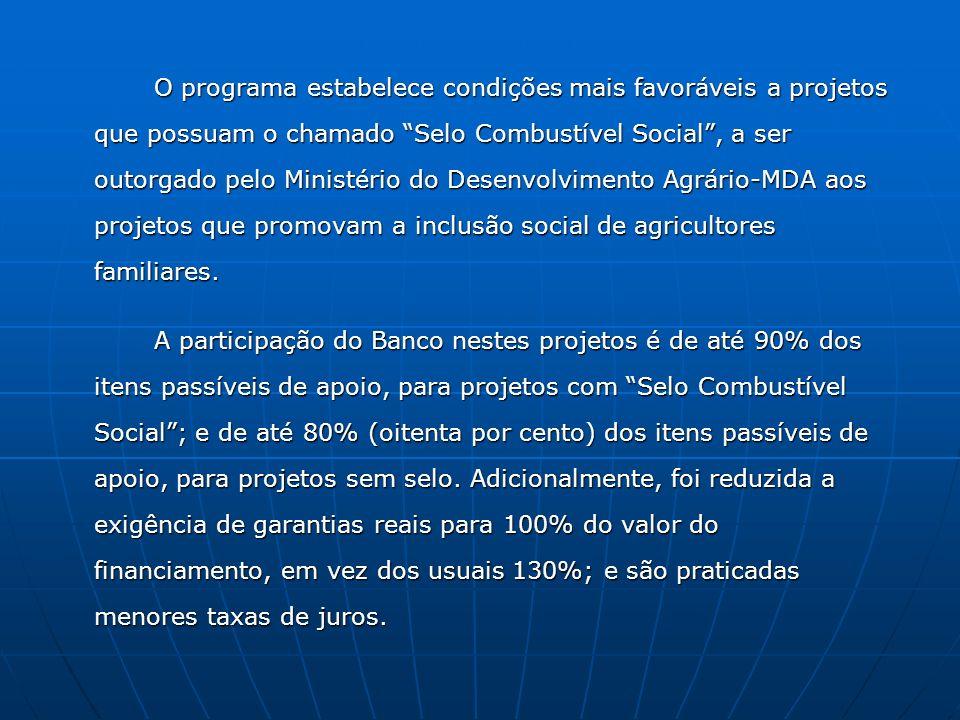 O programa estabelece condições mais favoráveis a projetos que possuam o chamado Selo Combustível Social, a ser outorgado pelo Ministério do Desenvolv