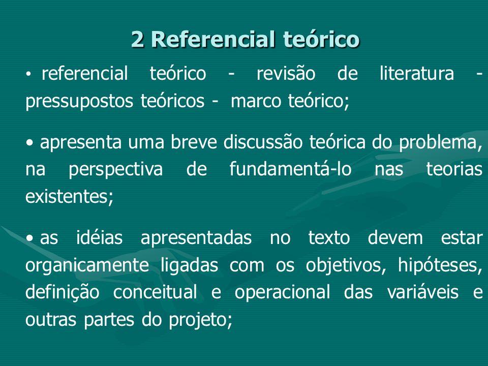 referencial teórico - revisão de literatura - pressupostos teóricos - marco teórico; apresenta uma breve discussão teórica do problema, na perspectiva