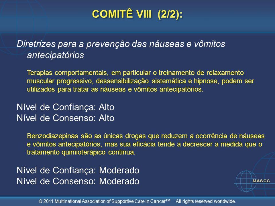 © 2011 Multinational Association of Supportive Care in Cancer TM All rights reserved worldwide. Diretrizes para a prevenção das náuseas e vômitos ante