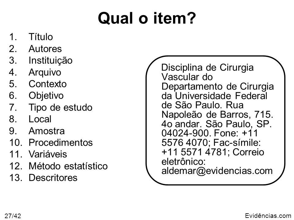 Evidências.com 27/42 Disciplina de Cirurgia Vascular do Departamento de Cirurgia da Universidade Federal de São Paulo. Rua Napoleão de Barros, 715. 4o