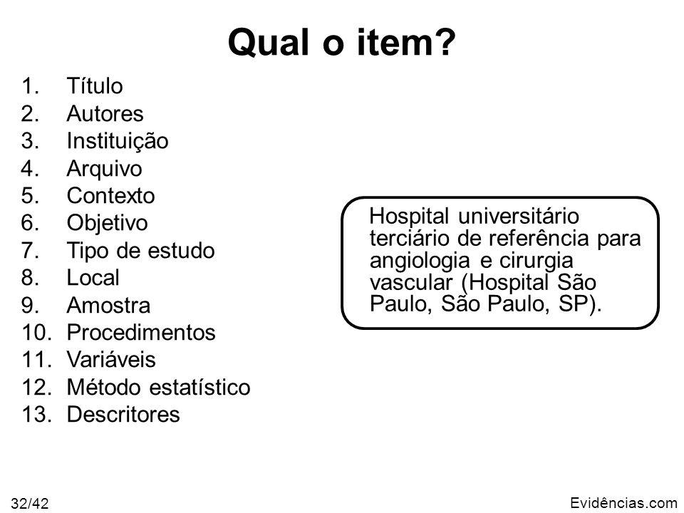 Evidências.com 32/42 Hospital universitário terciário de referência para angiologia e cirurgia vascular (Hospital São Paulo, São Paulo, SP). 1.Título
