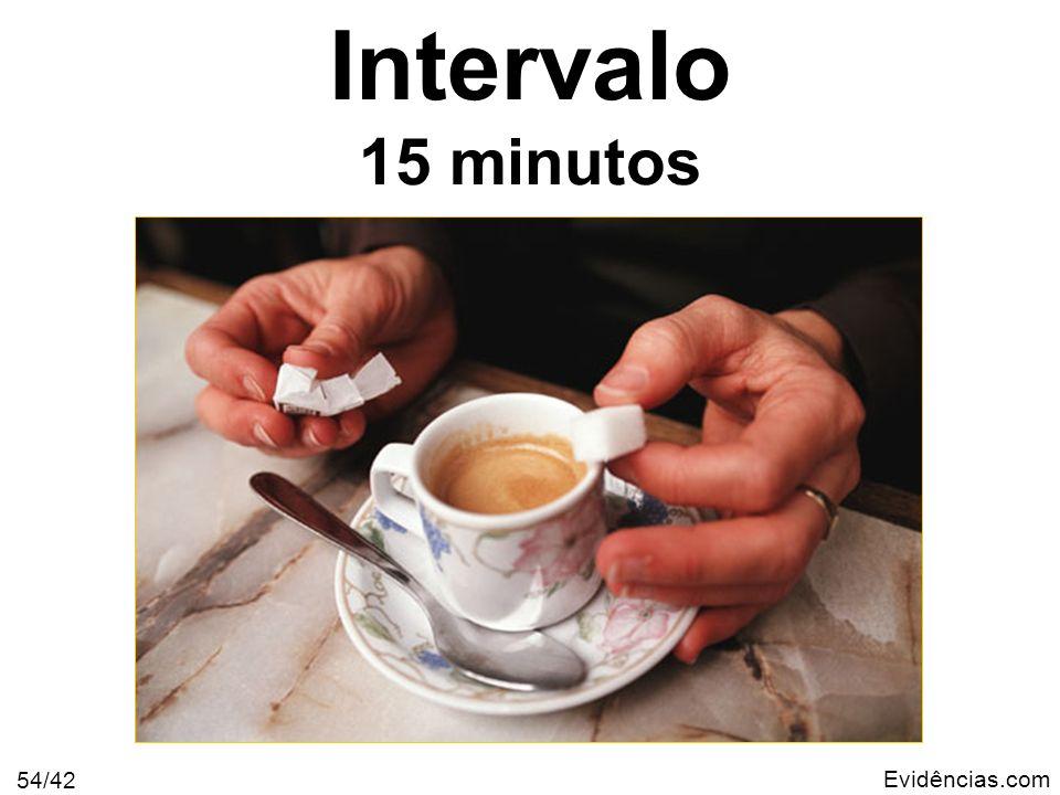 Evidências.com 54/42 Intervalo 15 minutos