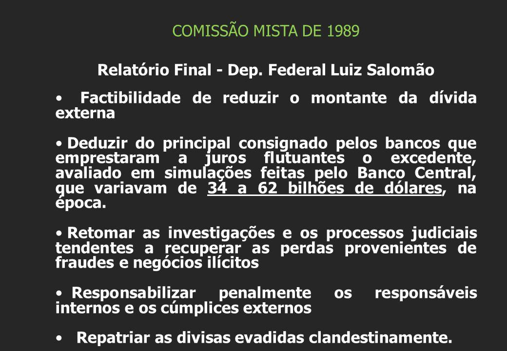 COMISSÃO MISTA DE 1989 Relatório Final - Dep. Federal Luiz Salomão Factibilidade de reduzir o montante da dívida externa Deduzir do principal consigna