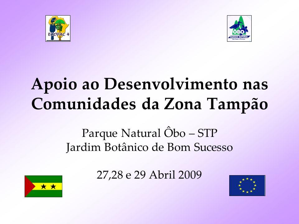 Comunidades seleccionadas Água das Belas (Mê-Zochi) Claudino Faro (Cantagalo) Dona Augusta (Caué) Generosa (Lembá) Praia das Conchas-Roça (Lobata) Ribeira Peixe (Caué) Santa Geni(Lembá) São Carlos(Mê-Zochi)