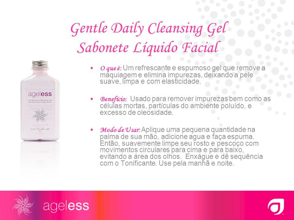 Gentle Daily Cleansing Gel Sabonete Líquido Facial O que é: Um refrescante e espumoso gel que remove a maquiagem e elimina impurezas, deixando a pele