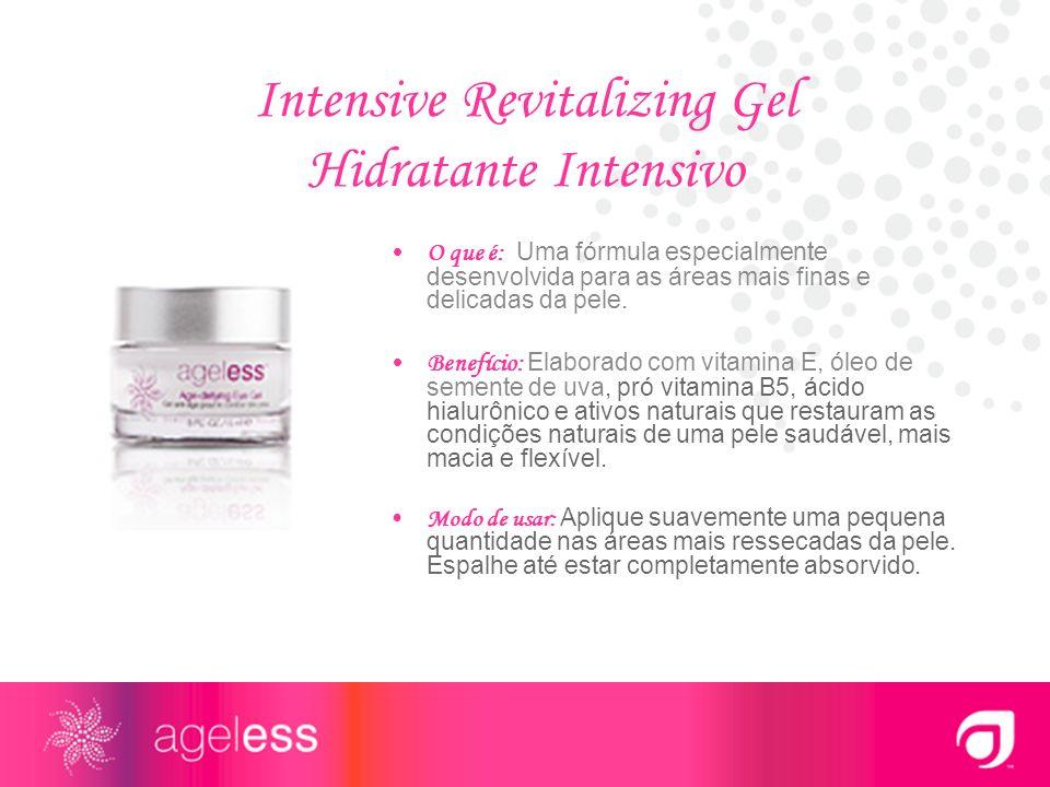 Intensive Revitalizing Gel Hidratante Intensivo O que é: Uma fórmula especialmente desenvolvida para as áreas mais finas e delicadas da pele. Benefíci