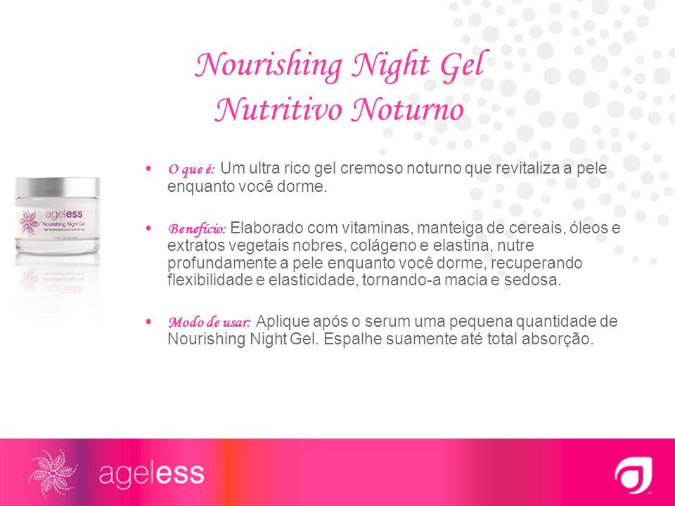 Nourishing Night Gel Nutritivo Noturno O que é: Um ultra rico gel cremoso noturno que revitaliza a pele enquanto você dorme. Benefício: Elaborado com