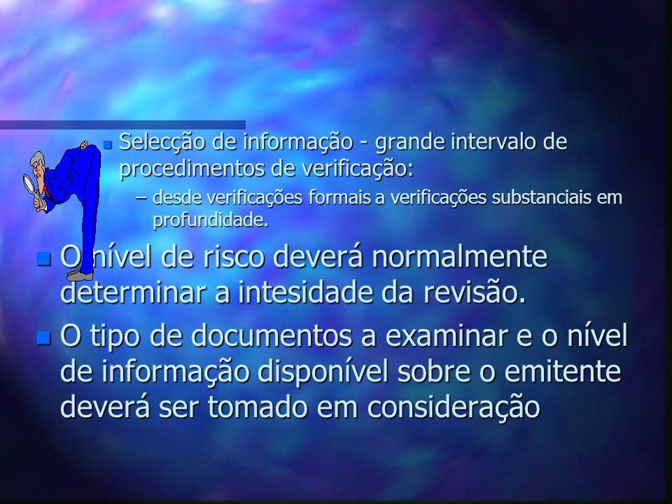 n Selecção de informação - grande intervalo de procedimentos de verificação: –desde verificações formais a verificações substanciais em profundidade.