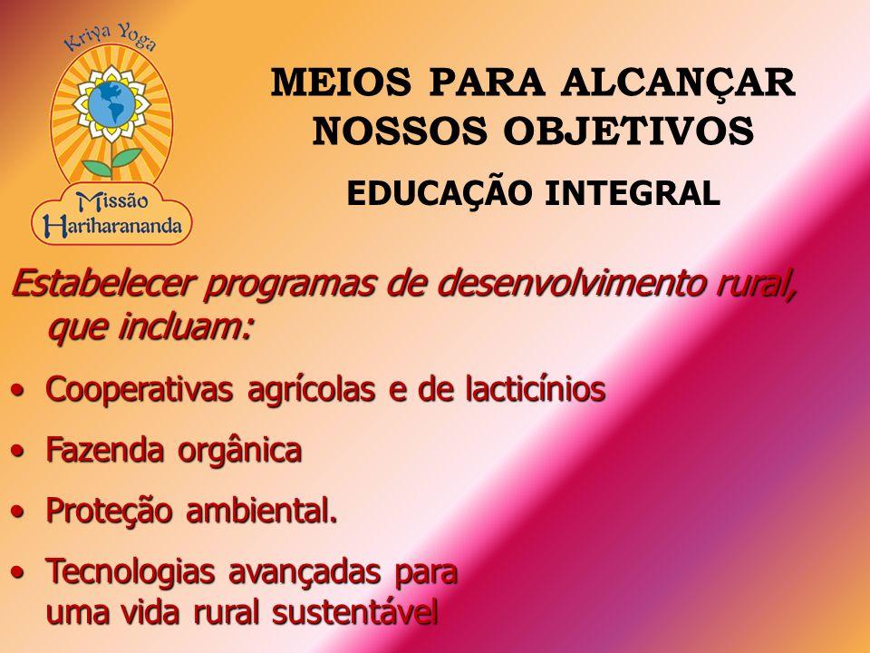 Estabelecer programas de desenvolvimento rural, que incluam: Cooperativas agrícolas e de lacticíniosCooperativas agrícolas e de lacticínios Fazenda or