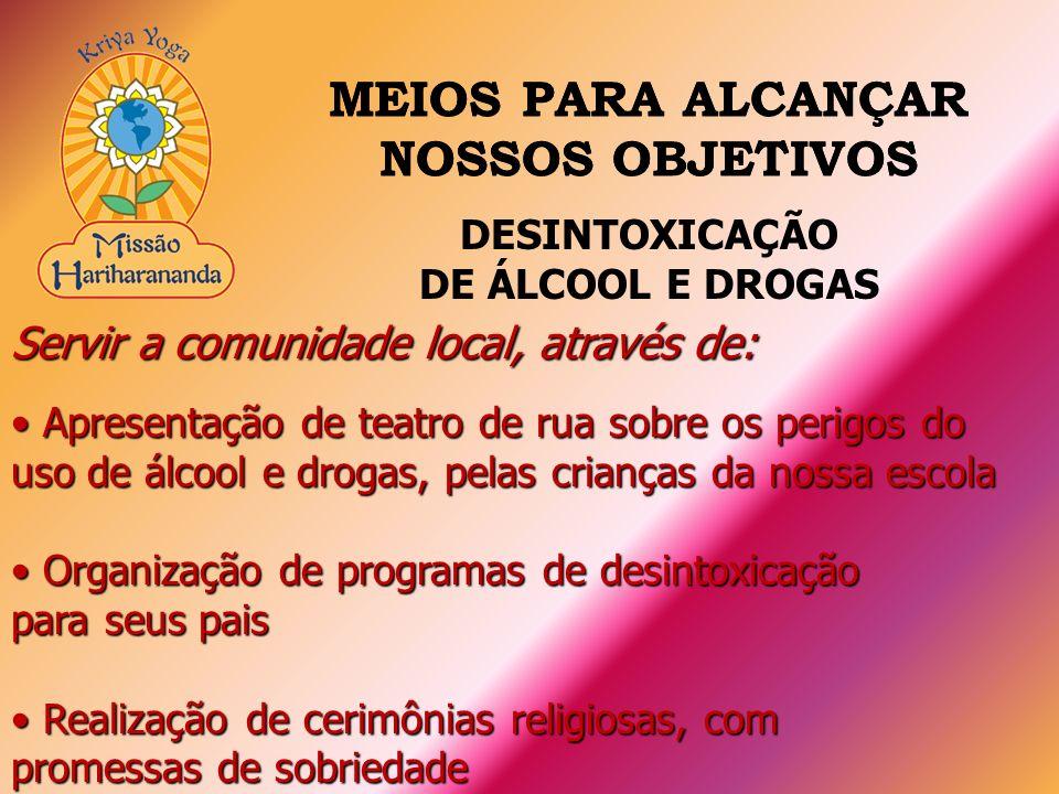 Servir a comunidade local, através de: Apresentação de teatro de rua sobre os perigos do uso de álcool e drogas, pelas crianças da nossa escola Aprese