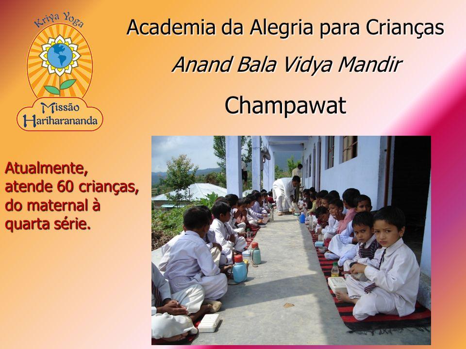 Atualmente, atende 60 crianças, do maternal à quarta série. Academia da Alegria para Crianças Anand Bala Vidya Mandir Champawat