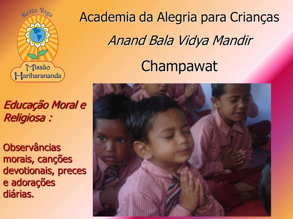 Educação Moral e Religiosa : Observâncias morais, canções devotionais, preces e adorações diárias. Academia da Alegria para Crianças Anand Bala Vidya