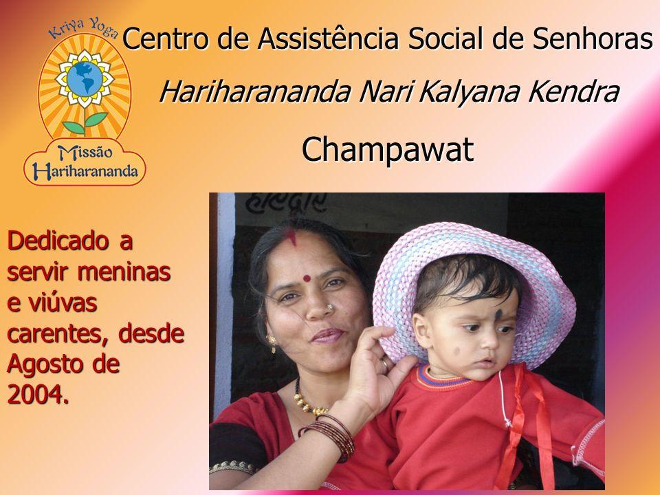 Dedicado a servir meninas e viúvas carentes, desde Agosto de 2004. Centro de Assistência Social de Senhoras Hariharananda Nari Kalyana Kendra Champawa
