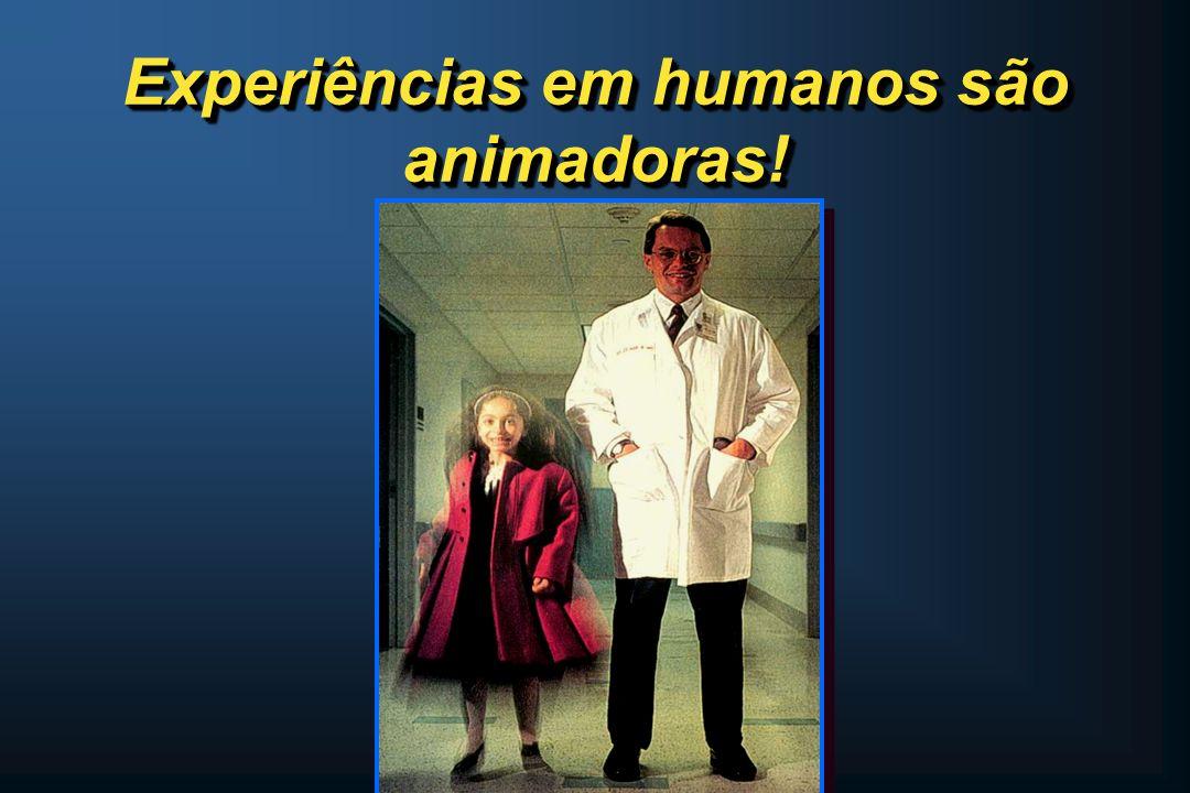 Experiências em humanos são animadoras!