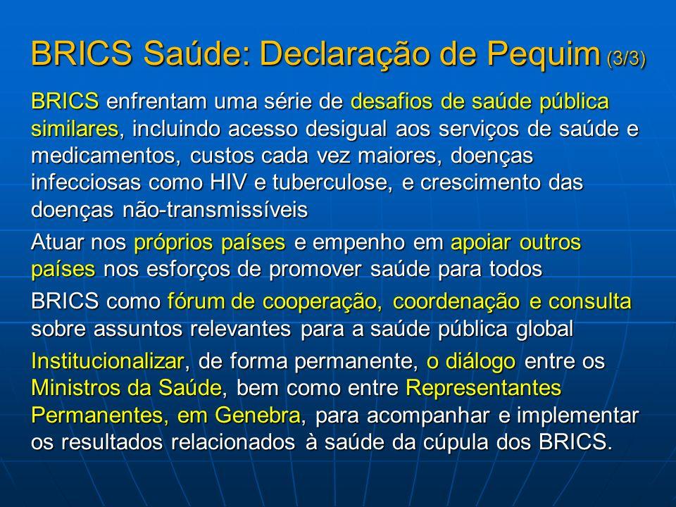 BRICS Saúde: Declaração de Pequim (3/3) BRICS enfrentam uma série de desafios de saúde pública similares, incluindo acesso desigual aos serviços de sa