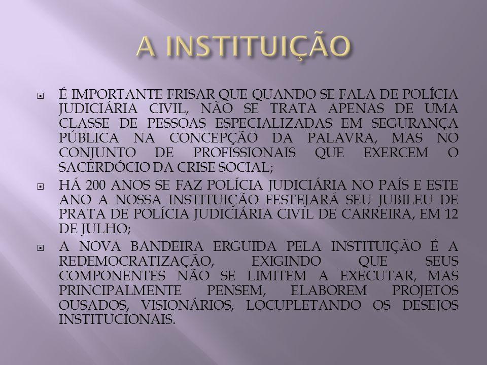 O PROJETO DEGRAUS É FRUTO DA OBSERVAÇÃO E DA CONSTANTE VONTADE DE ELEVAR O NOME DA POLÍCIA JUDICIÁRIA CIVIL DENTRO DO ESTADO; CONFORME ORDEM CONSTITUCIONAL, A SEGURANÇA PÚBLICA É DEVER DO ESTADO E DIREITO E RESPONSABILIDADE DE TODOS; A SENSAÇÃO DE IMPUNIDADE PODE SER GERADA POR INÚMEROS FATORES, UNS QUE ESCAPAM À GOVERNABILIDADE DOS GESTORES DAS UNIDADES POLICIAIS, COMO, POR EXEMPLO, AS CHAMADAS BRECHAS LEGAIS, FALHAS LEGISLATIVAS.