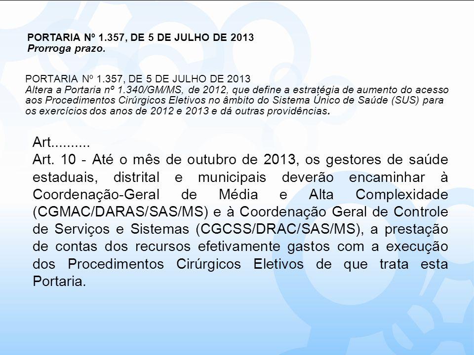 PORTARIA Nº 1.357, DE 5 DE JULHO DE 2013 Altera a Portaria nº 1.340/GM/MS, de 2012, que define a estratégia de aumento do acesso aos Procedimentos Cir