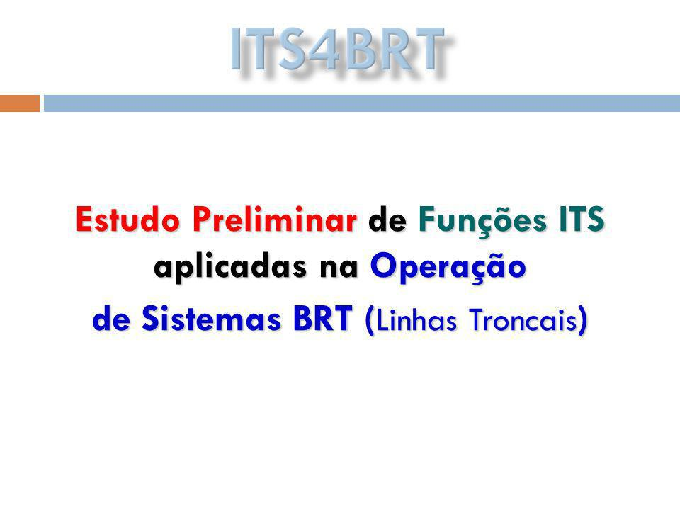 Estudo Preliminar de Funções ITS aplicadas na Operação de Sistemas BRT ( Linhas Troncais )