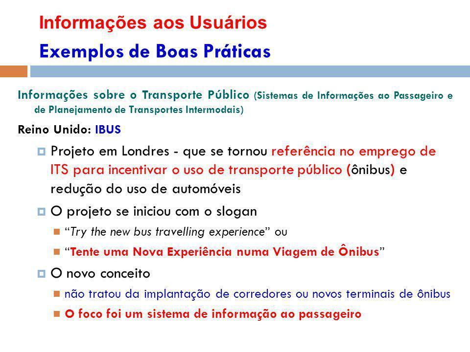 Informações aos Usuários Exemplos de Boas Práticas Informações sobre o Transporte Público (Sistemas de Informações ao Passageiro e de Planejamento de